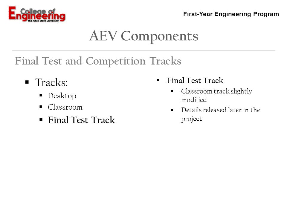 First-Year Engineering Program AEV Components Tracks: Desktop Classroom Final Test Track Final Test and Competition Tracks Final Test Track Classroom