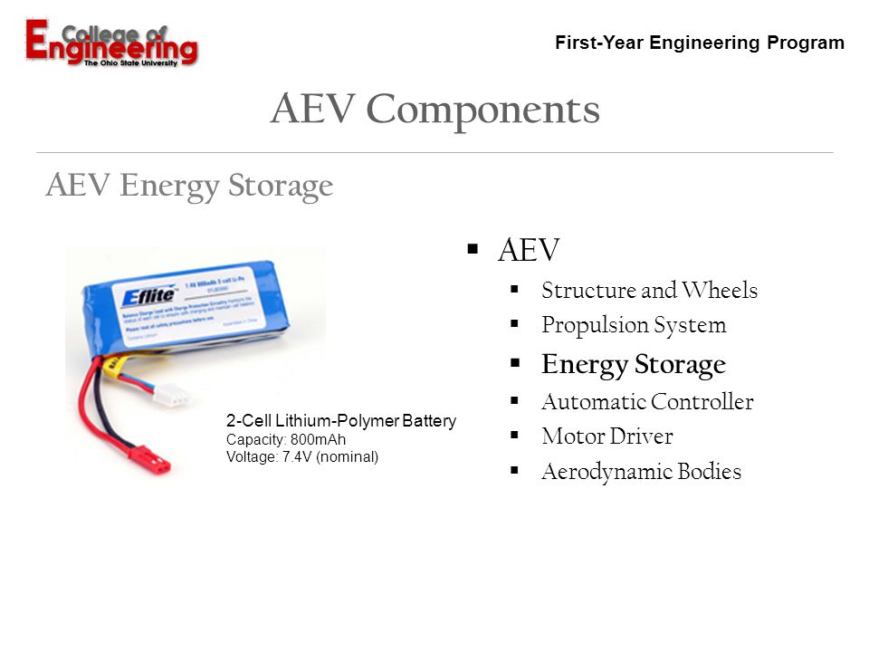 First-Year Engineering Program AEV Components AEV Energy Storage AEV Structure and Wheels Propulsion System Energy Storage Automatic Controller Motor