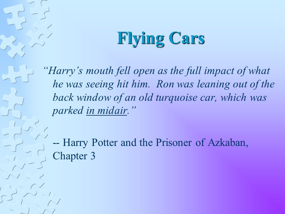Flying Cars Harrys mouth fell open as the full impact of what he was seeing hit him.