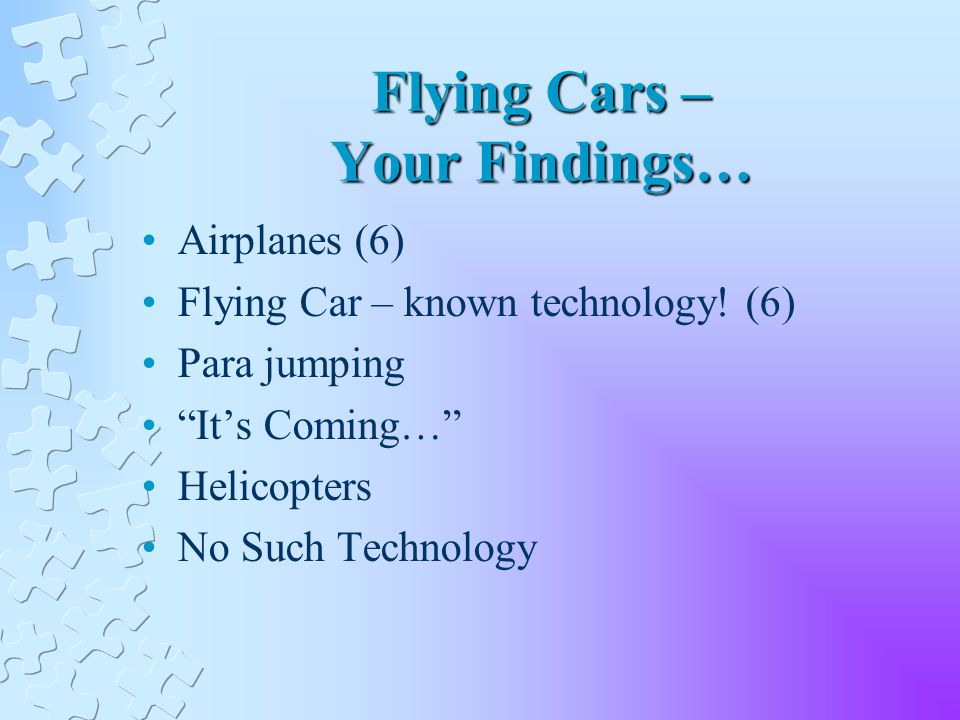 Flying Cars – Your Findings… Airplanes (6) Flying Car – known technology.