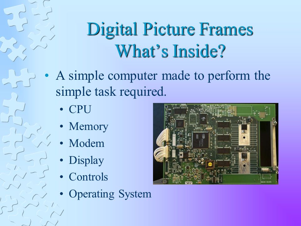 Digital Picture Frames Whats Inside. A simple computer made to perform the simple task required.