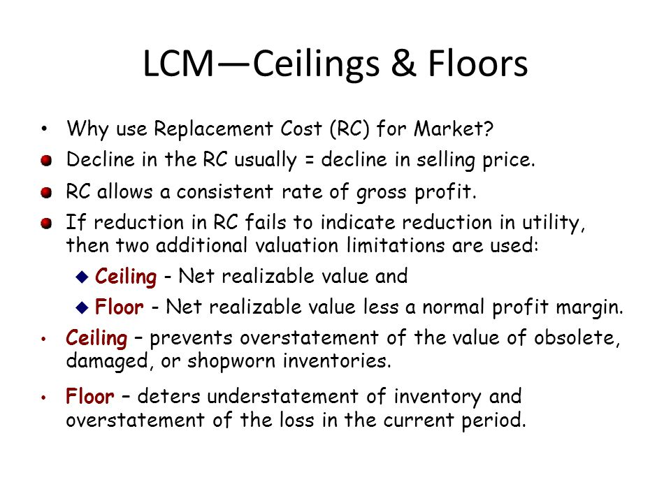LCMCeilings & Floors Why use Replacement Cost (RC) for Market.