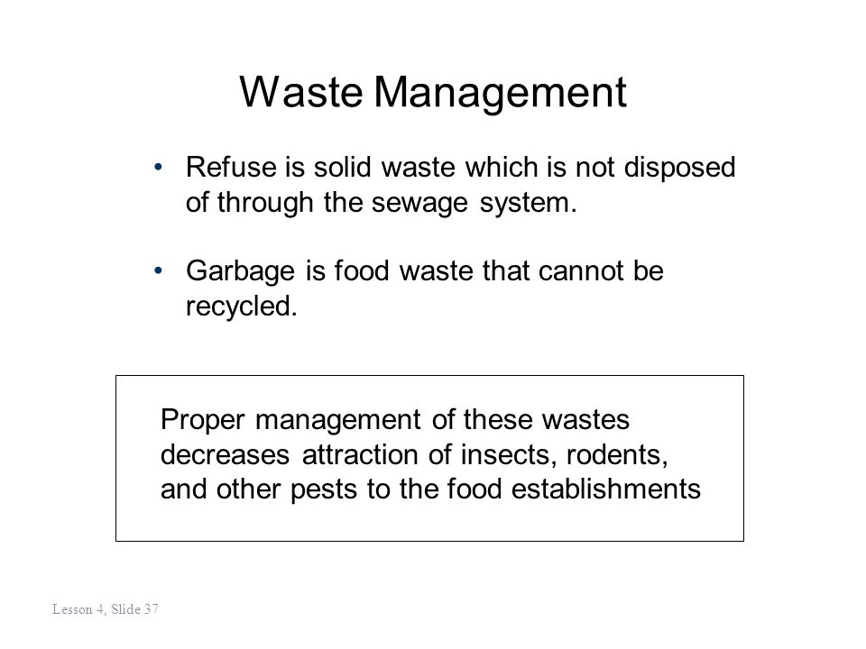 Waste Management Refuse is solid waste which is not disposed of through the sewage system.