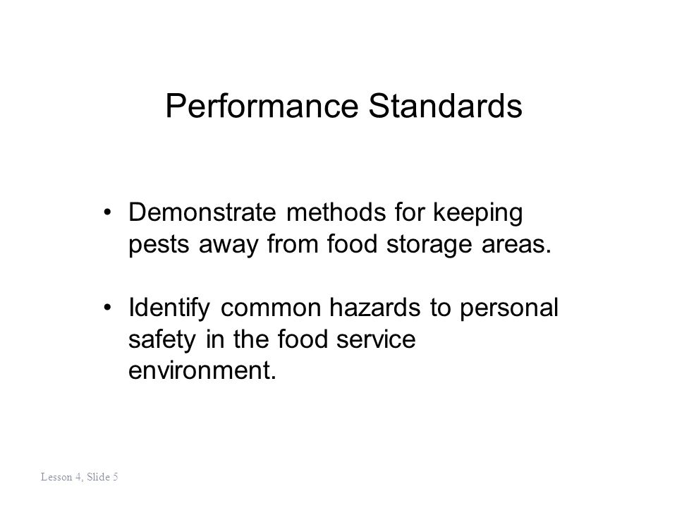 Equipment Design Characteristics Construction Materials –Nontoxic –Does not give odors, colors, or tastes to food –Safe –Durable –Corrosion-resistant –Nonabsorbent Lesson 4, Slide 56