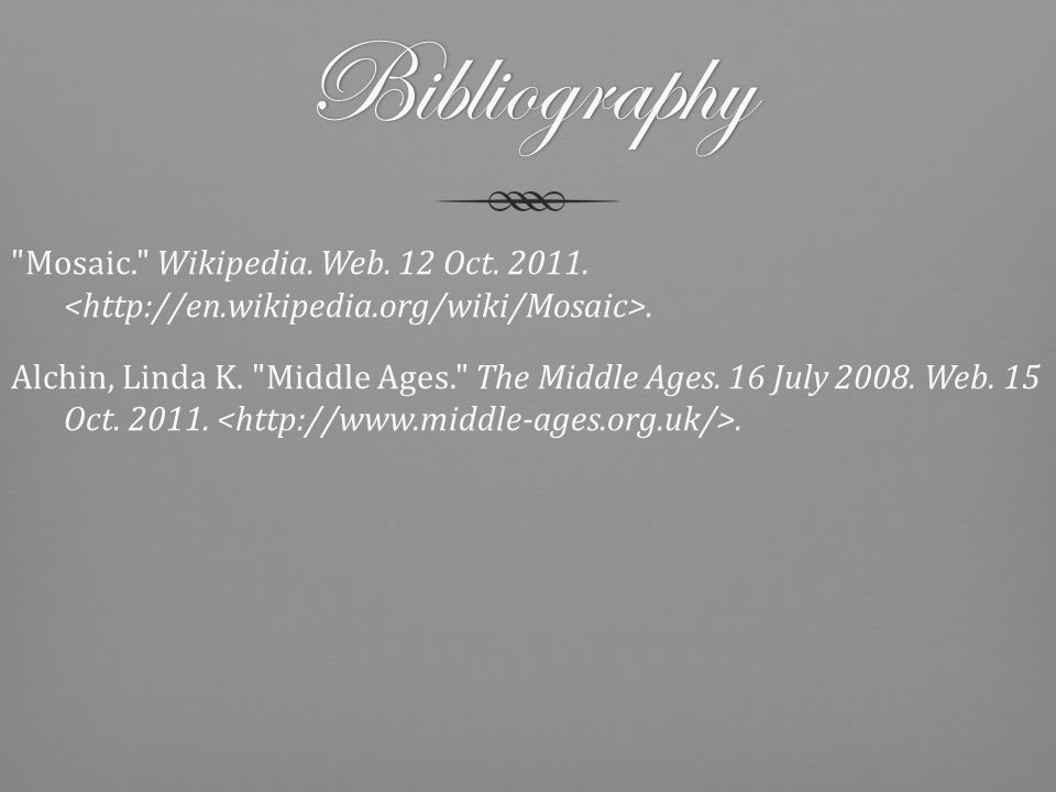Bibliography Mosaic. Wikipedia. Web. 12 Oct. 2011..