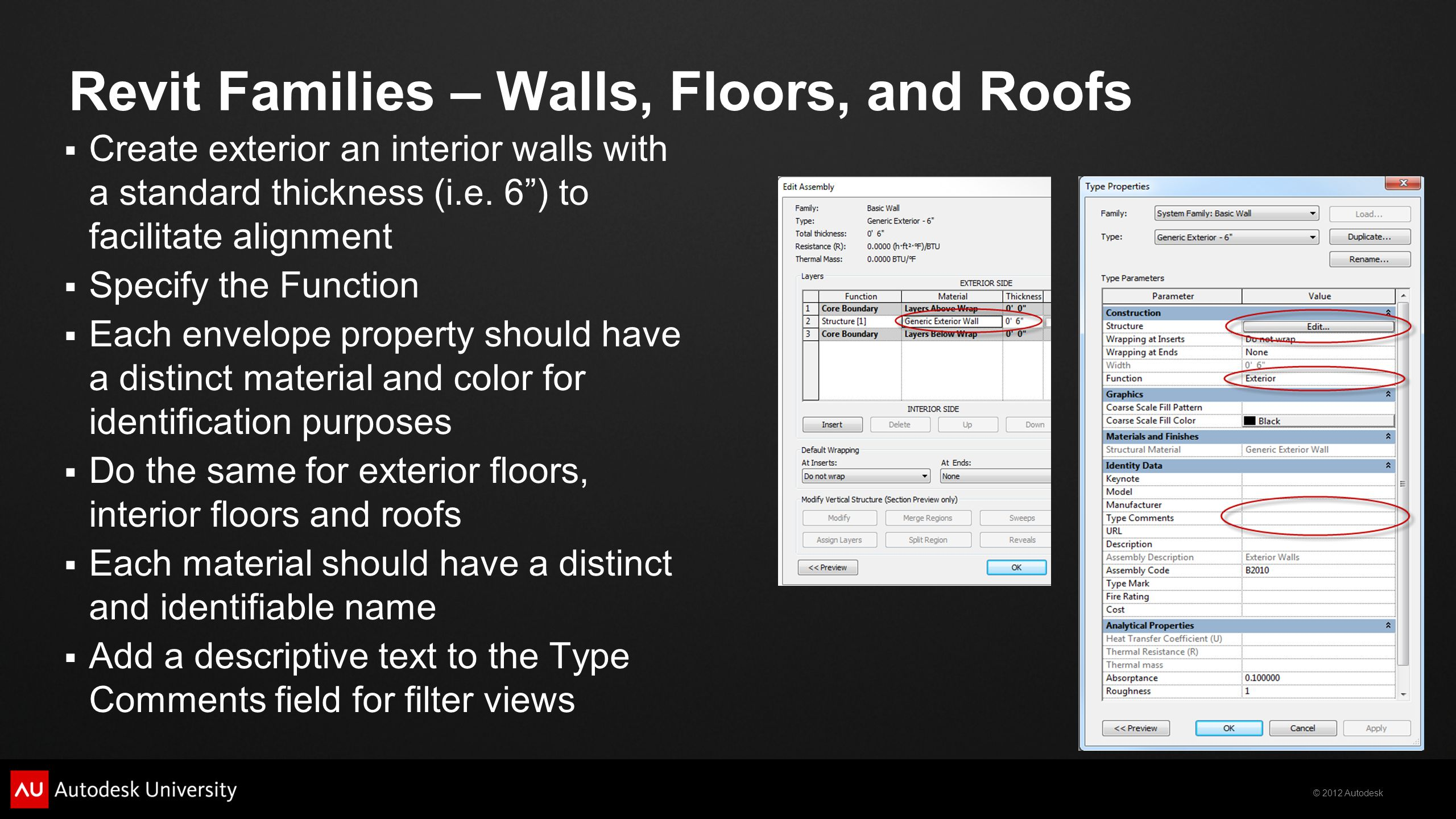 © 2012 Autodesk Revit Families – Walls, Floors, and Roofs Create exterior an interior walls with a standard thickness (i.e.