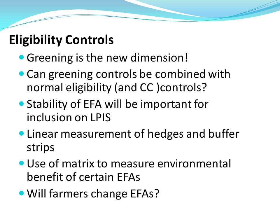 Eligibility Controls Greening is the new dimension.