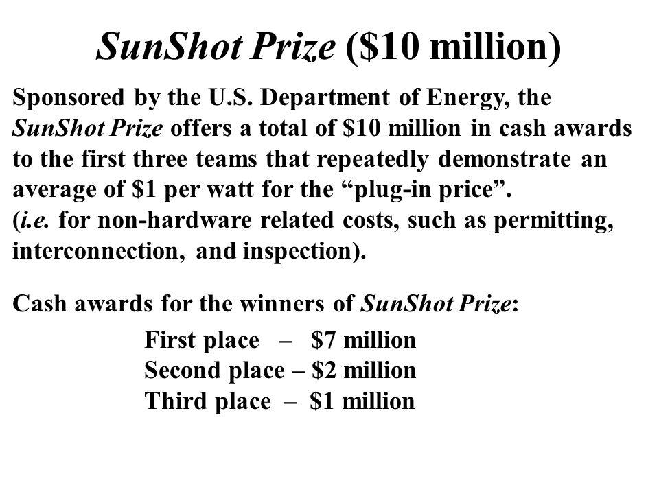 SunShot Prize ($10 million) Sponsored by the U.S.