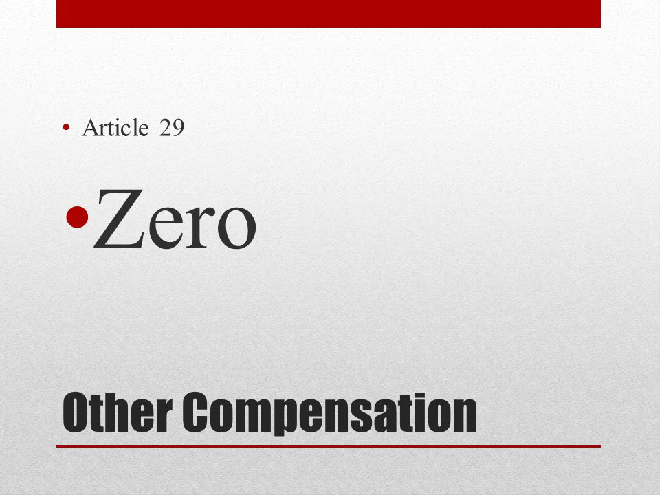Other Compensation Article 29 Zero