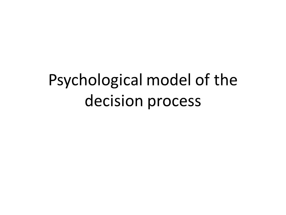 Psychological model of the decision process