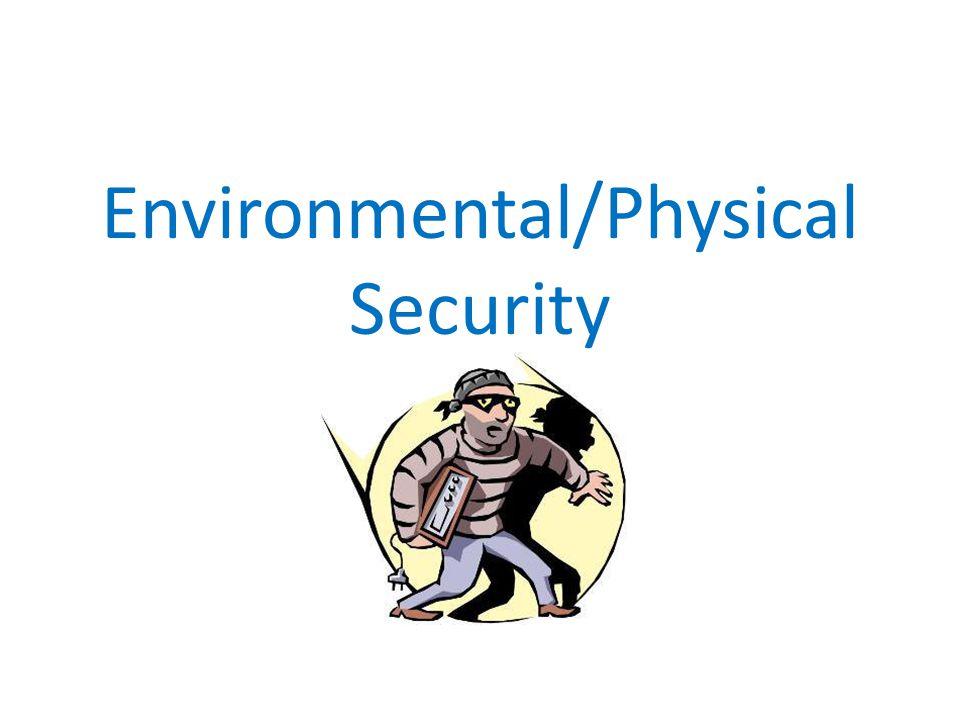 Environmental/Physical Security