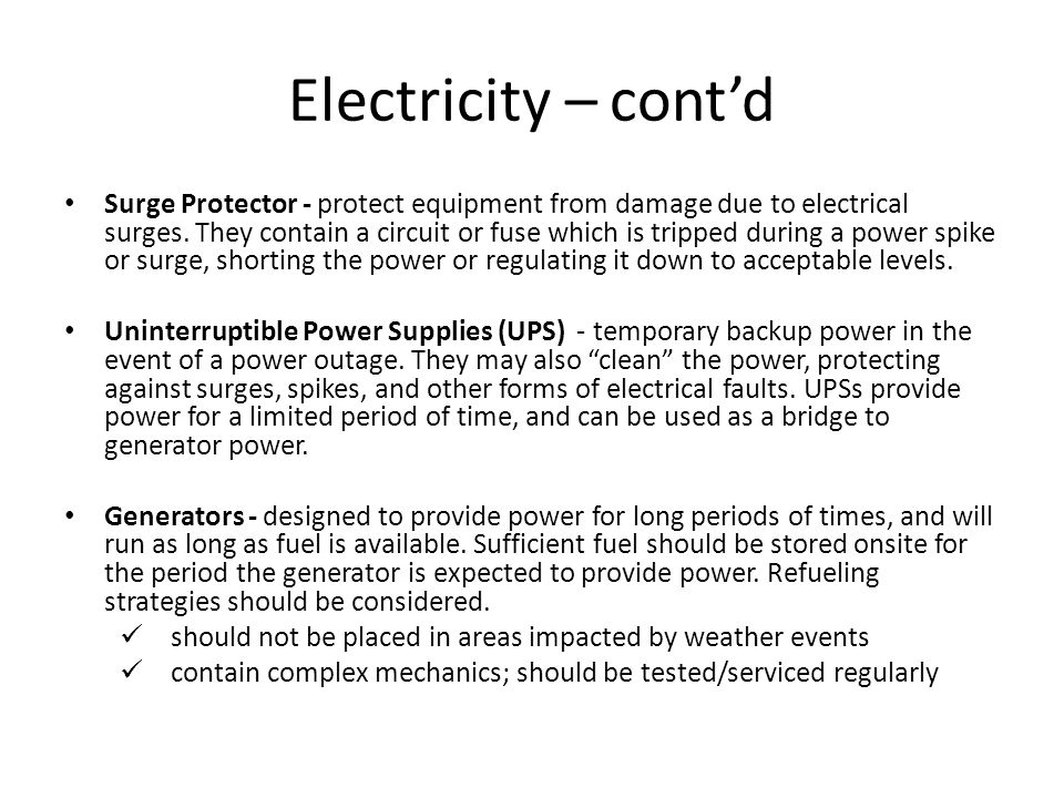 Electricity – contd Surge Protector - protect equipment from damage due to electrical surges. They contain a circuit or fuse which is tripped during a