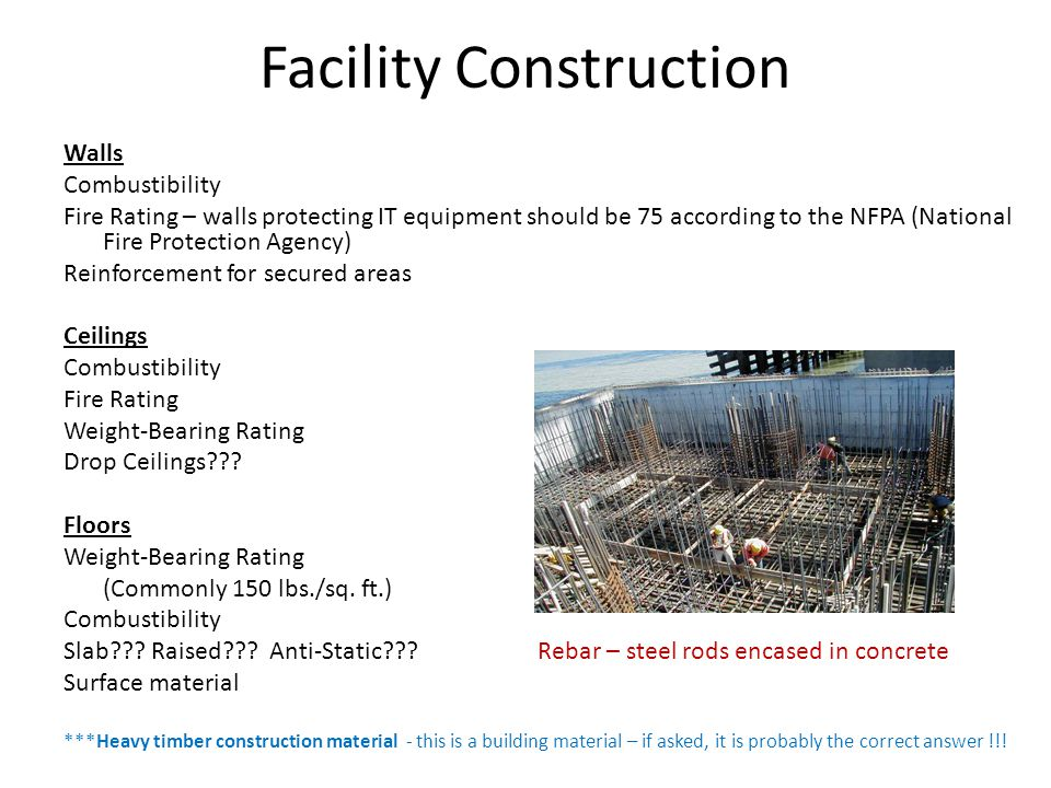 Facility Construction Walls Combustibility Fire Rating – walls protecting IT equipment should be 75 according to the NFPA (National Fire Protection Ag