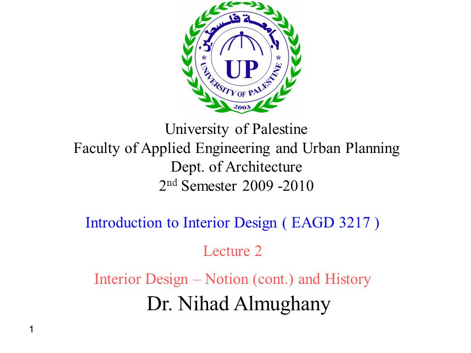11 Dr. Nihad Almughany University of Palestine Faculty of Applied Engineering and Urban Planning Dept. of Architecture 2 nd Semester 2009 -2010 Introd