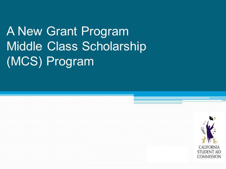 A New Grant Program Middle Class Scholarship (MCS) Program