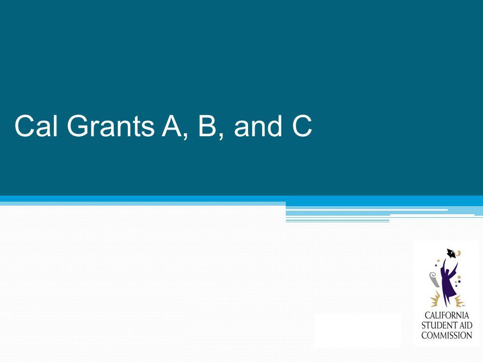 Cal Grants A, B, and C