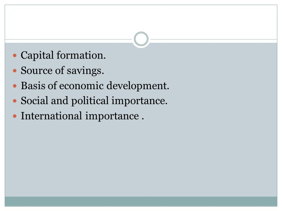 Capital formation. Source of savings. Basis of economic development.