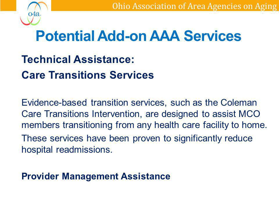 Ohio Association of Area Agencies on Aging Technical Assistance: Care Transitions Services Evidence-based transition services, such as the Coleman Car