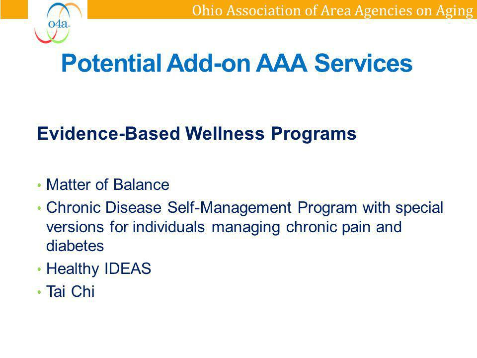 Ohio Association of Area Agencies on Aging Evidence-Based Wellness Programs Matter of Balance Chronic Disease Self-Management Program with special ver