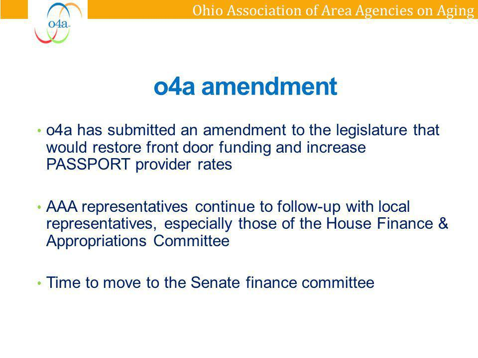 Ohio Association of Area Agencies on Aging o4a amendment o4a has submitted an amendment to the legislature that would restore front door funding and i