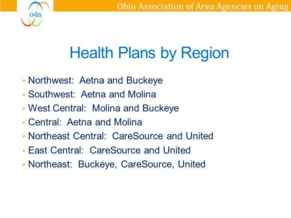 Ohio Association of Area Agencies on Aging Demonstration status nationally Overall: Massachusetts, Ohio, and Illinois have approved capitated Demonstrations Washington State has an approved managed fee-for-service Demonstration Continuing to work with over 20 states on initiatives to better integrate care.