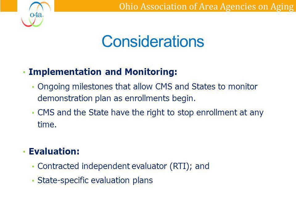 Ohio Association of Area Agencies on Aging Considerations Implementation and Monitoring: Ongoing milestones that allow CMS and States to monitor demon