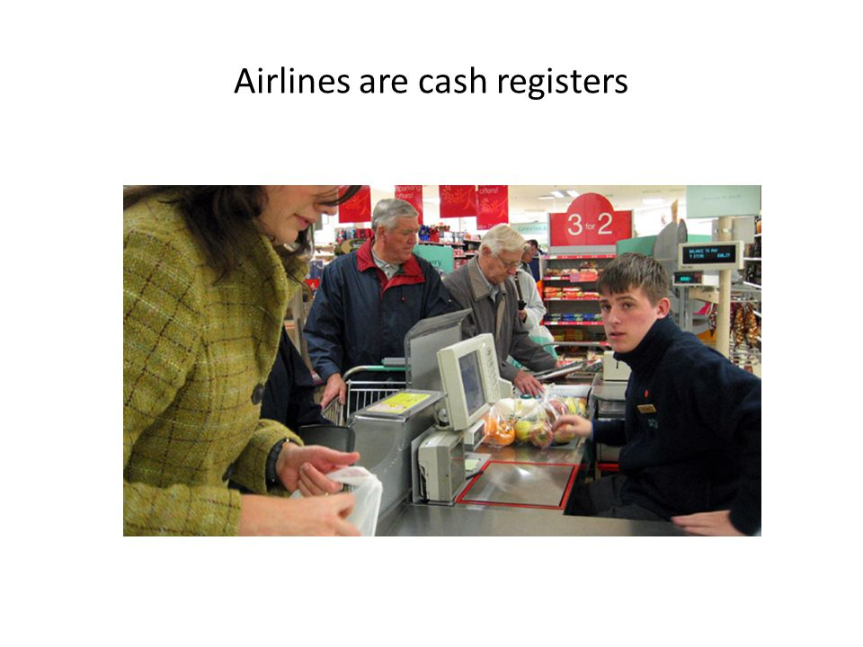 Airlines are cash registers