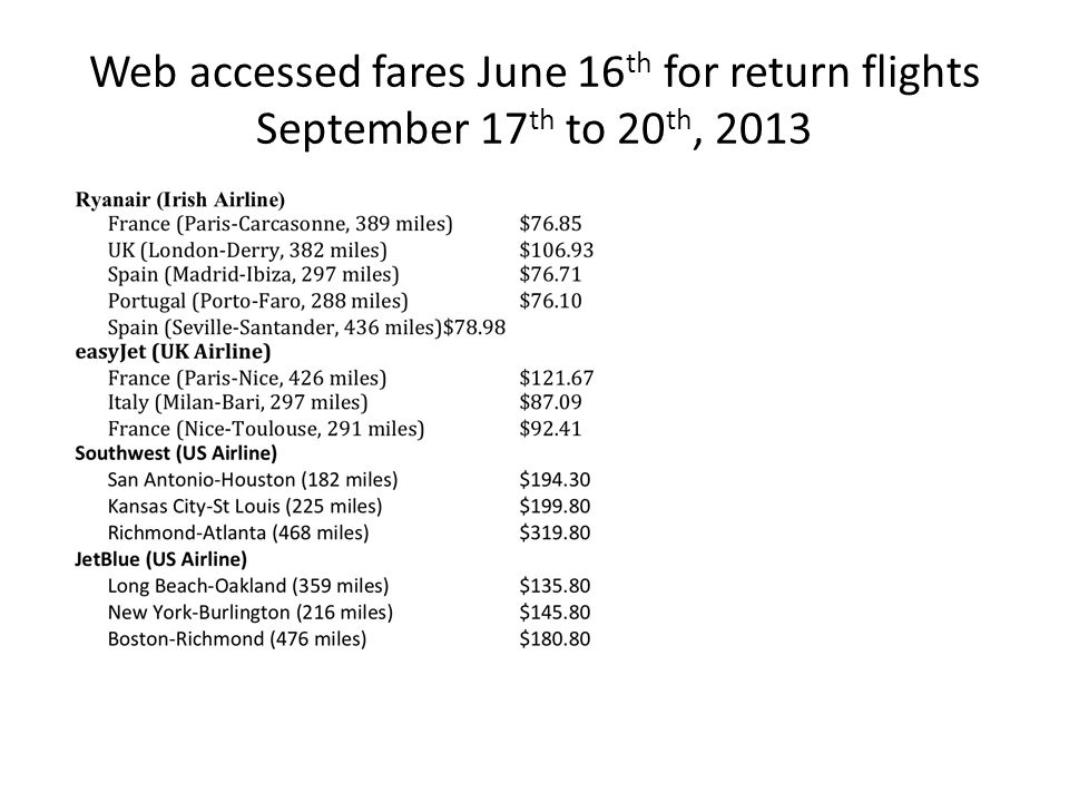 Web accessed fares June 16 th for return flights September 17 th to 20 th, 2013