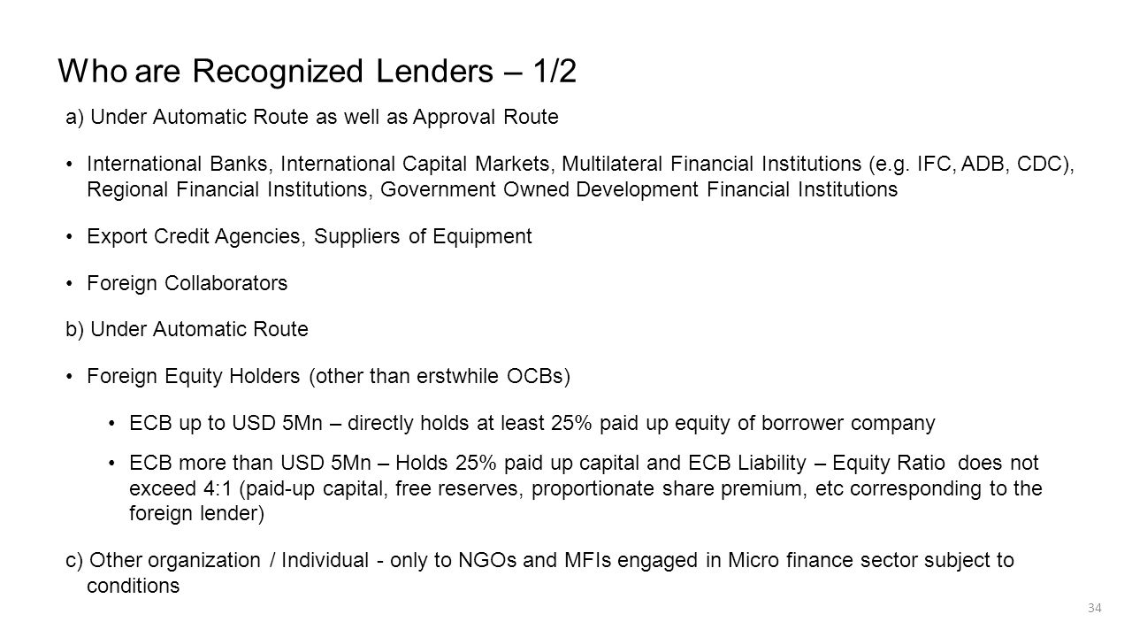 Who are Recognized Lenders – 1/2 a) Under Automatic Route as well as Approval Route International Banks, International Capital Markets, Multilateral F