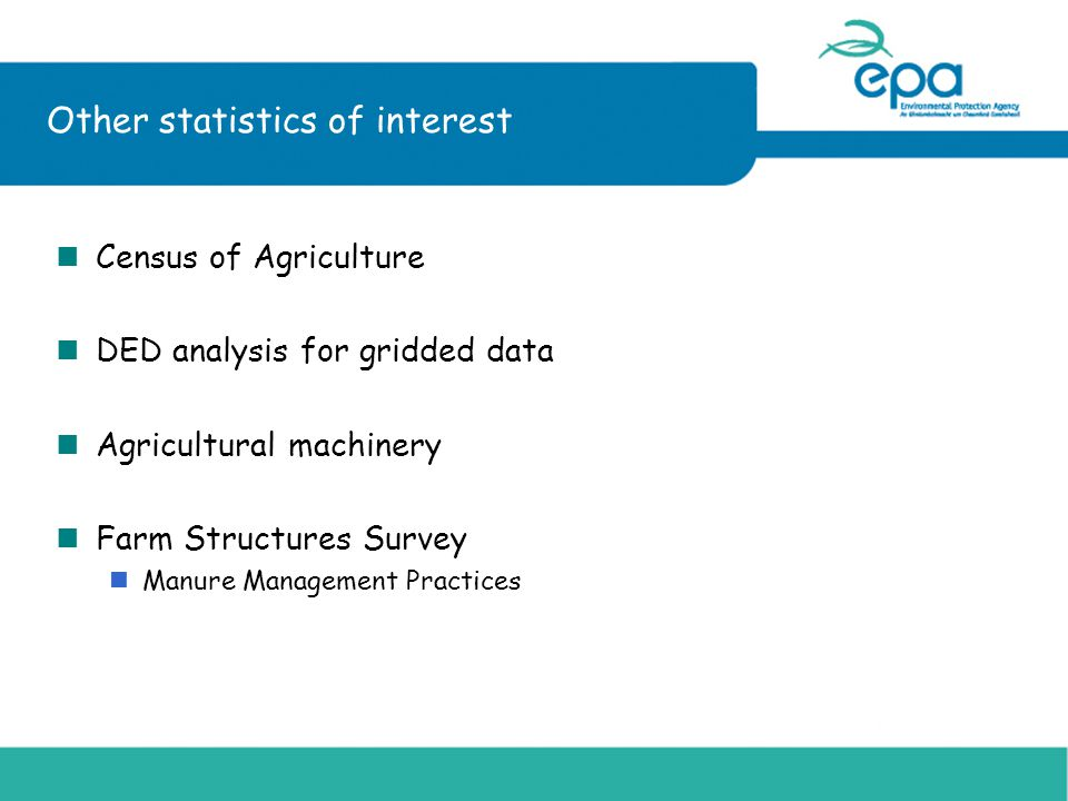 Other statistics of interest nCensus of Agriculture nDED analysis for gridded data nAgricultural machinery nFarm Structures Survey nManure Management Practices