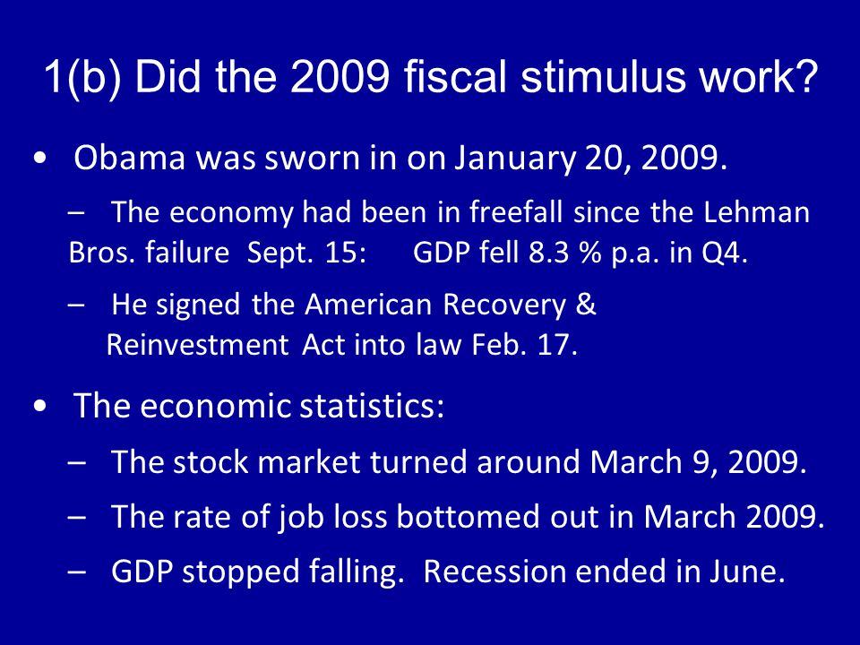 1(b) Did the 2009 fiscal stimulus work. Obama was sworn in on January 20,