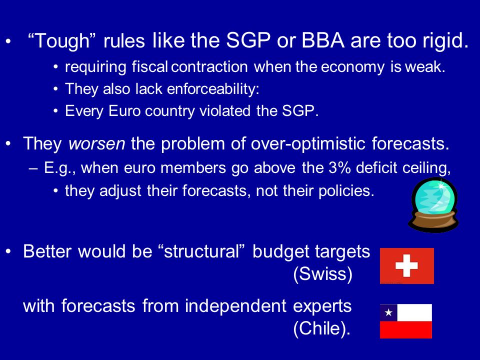 Tough rules like the SGP or BBA are too rigid.