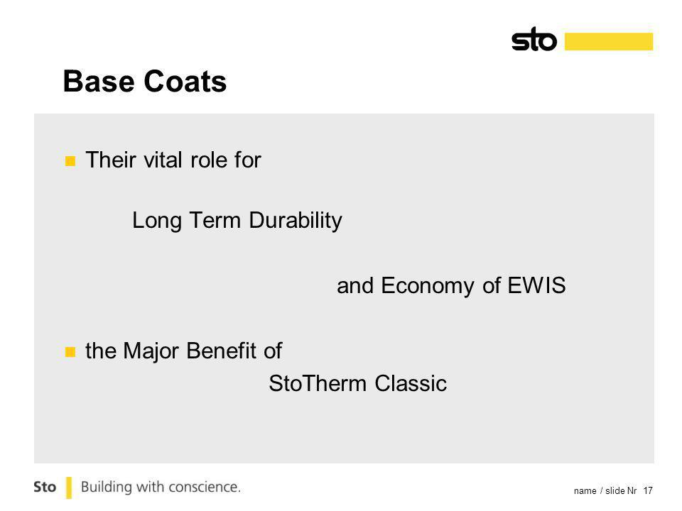 name / slide Nr 17 Base Coats Their vital role for Long Term Durability and Economy of EWIS the Major Benefit of StoTherm Classic