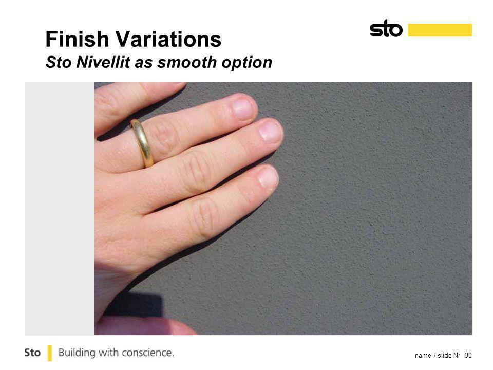 name / slide Nr 30 Finish Variations Sto Nivellit as smooth option