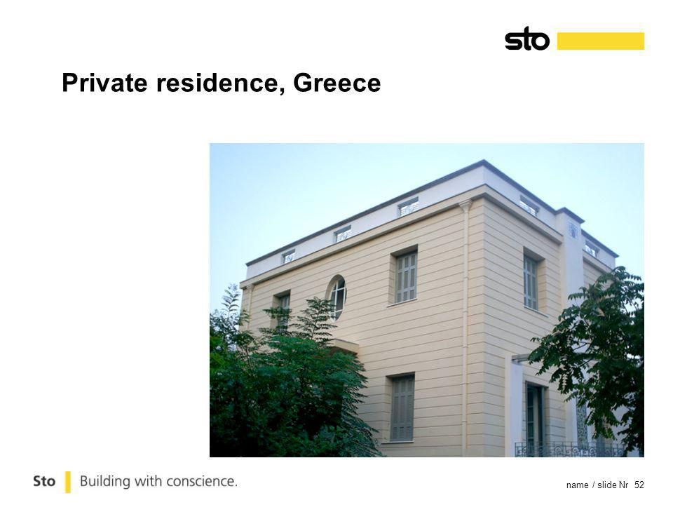 name / slide Nr 52 Private residence, Greece