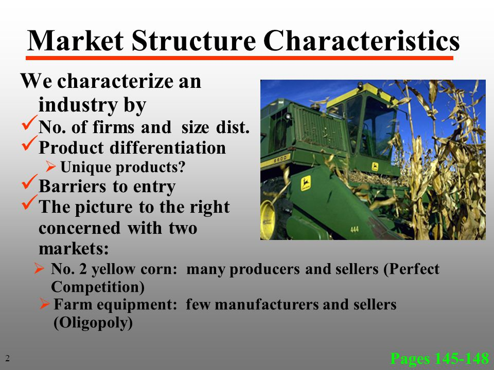 Market Structure Characteristics We characterize an industry by No.