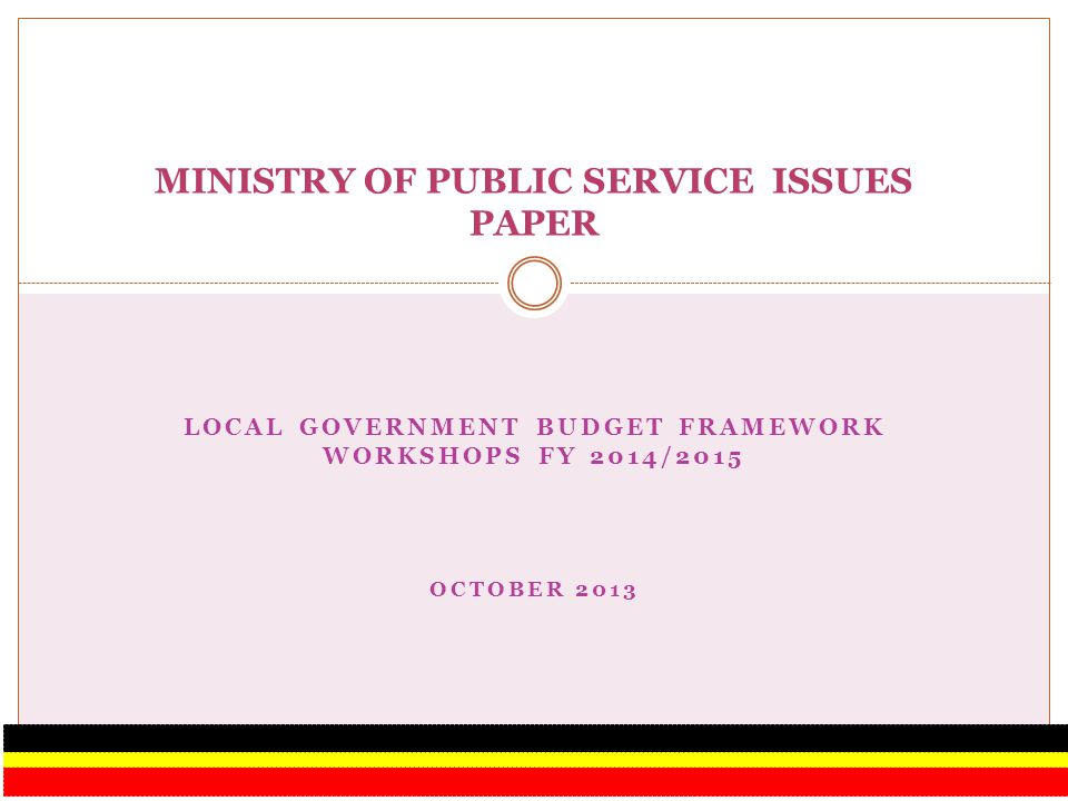 Presentation Outline 1.0 Introduction 2.0 Budget Execution Issues for FY 2013/2014 3.0 Planning Issues for FY 2014/2015 4.0 Conclusion 2