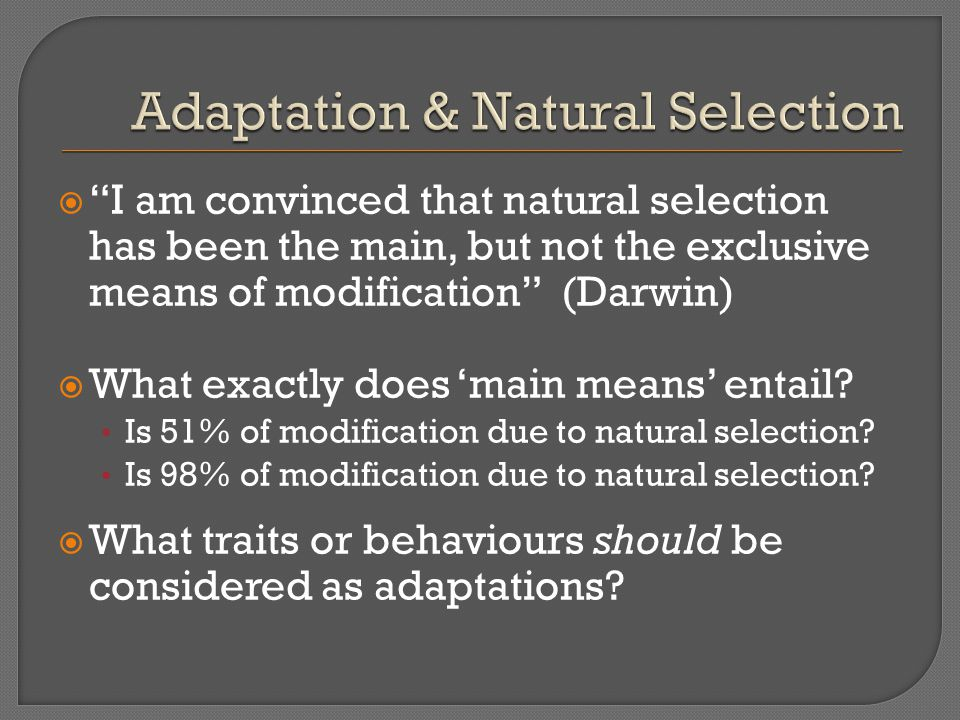 I am convinced that natural selection has been the main, but not the exclusive means of modification (Darwin) What exactly does main means entail? Is