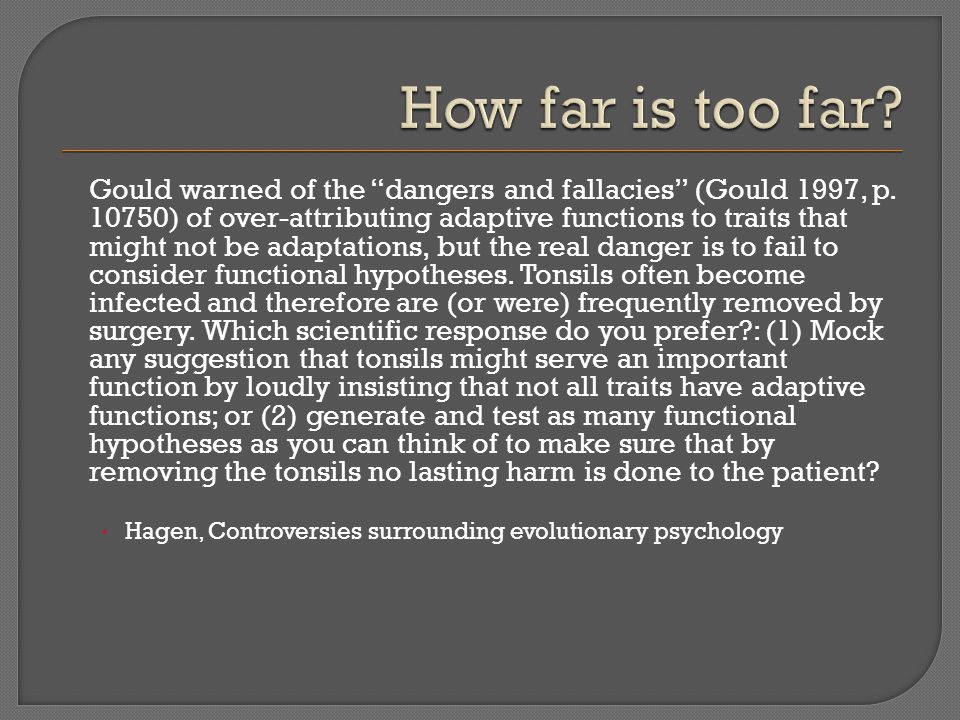 Gould warned of the dangers and fallacies (Gould 1997, p.