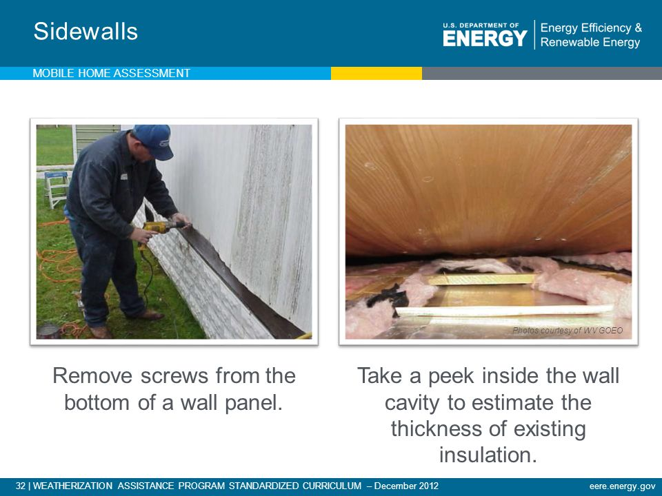 32 | WEATHERIZATION ASSISTANCE PROGRAM STANDARDIZED CURRICULUM – December 2012eere.energy.gov Sidewalls Take a peek inside the wall cavity to estimate