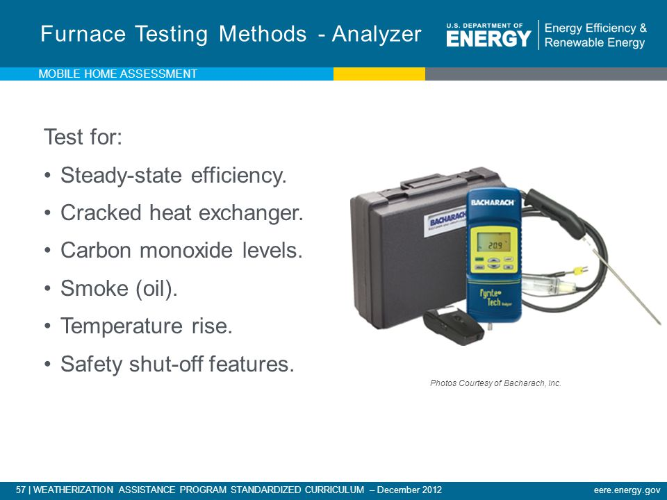 57 | WEATHERIZATION ASSISTANCE PROGRAM STANDARDIZED CURRICULUM – December 2012eere.energy.gov Furnace Testing Methods - Analyzer Test for: Steady-stat