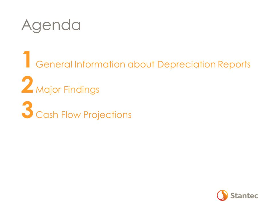 Agenda 1 General Information about Depreciation Reports 2 Major Findings 3 Cash Flow Projections