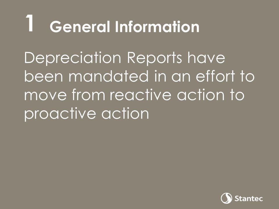 General Information Depreciation Reports have been mandated in an effort to move from reactive action to proactive action 1