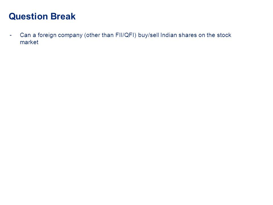 Question Break -Can a foreign company (other than FII/QFI) buy/sell Indian shares on the stock market
