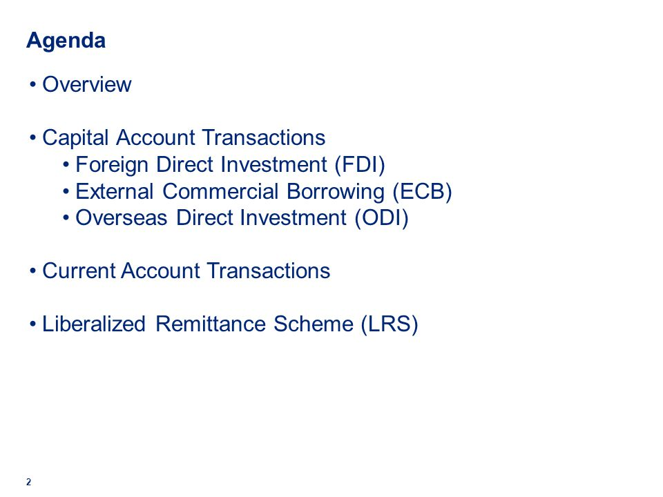 Agenda 2 Overview Capital Account Transactions Foreign Direct Investment (FDI) External Commercial Borrowing (ECB) Overseas Direct Investment (ODI) Cu
