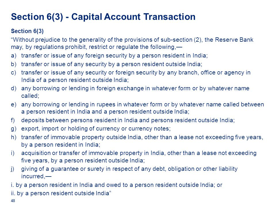 Section 6(3) - Capital Account Transaction 48 Section 6(3) Without prejudice to the generality of the provisions of sub-section (2), the Reserve Bank