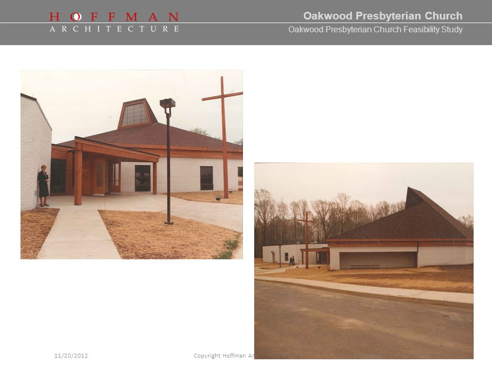 Oakwood Presbyterian Church Feasibility Study Oakwood Presbyterian Church Copyright Hoffman Architecture 201211/20/20125