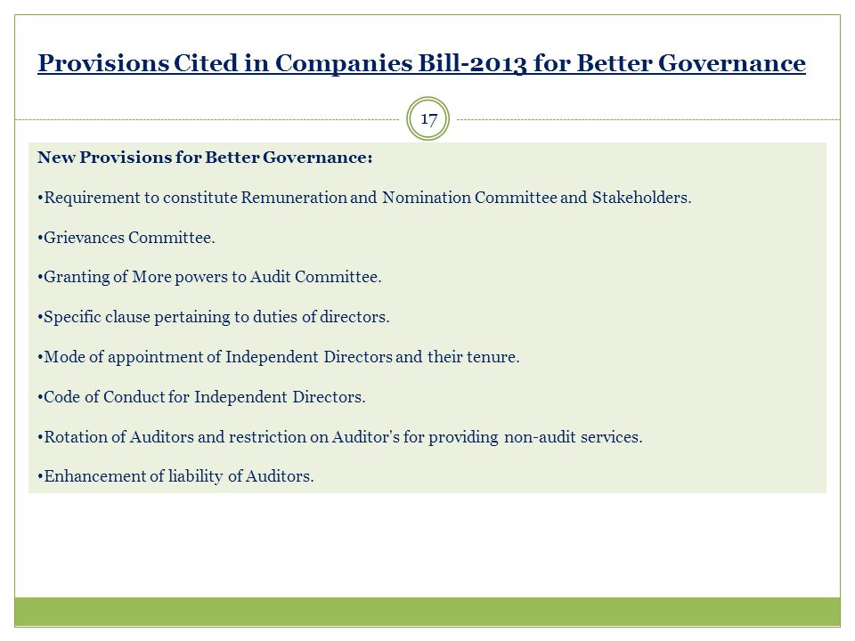 Provisions Cited in Companies Bill-2013 for Better Governance New Provisions for Better Governance: Requirement to constitute Remuneration and Nominat