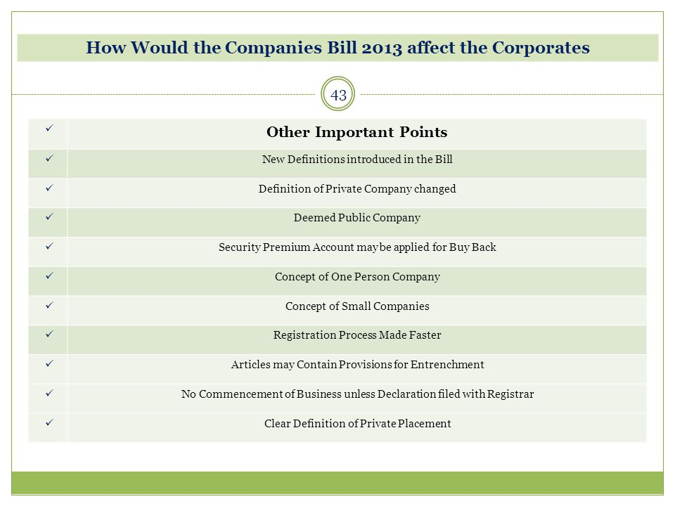 43 How Would the Companies Bill 2013 affect the Corporates Other Important Points New Definitions introduced in the Bill Definition of Private Company