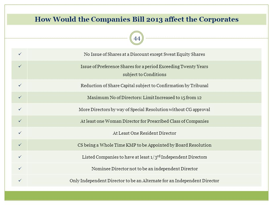 44 How Would the Companies Bill 2013 affect the Corporates No Issue of Shares at a Discount except Sweat Equity Shares Issue of Preference Shares for